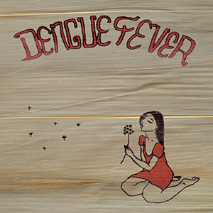 Dengue Fever (Deluxe Edition)